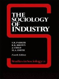 The Sociology of Industry (inbunden)