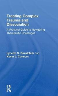 Treating Complex Trauma and Dissociation (inbunden)