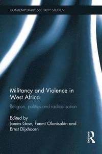 Militancy and Violence in West Africa (häftad)