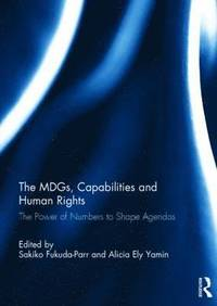 The MDGs, Capabilities and Human Rights (inbunden)