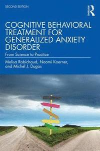 Cognitive Behavioral Treatment for Generalized Anxiety Disorder (häftad)