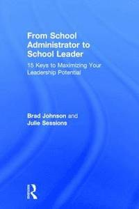 From School Administrator to School Leader (inbunden)