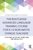 The Routledge Advanced Language Training Course for K-16 Non-native Chinese Teachers (häftad)