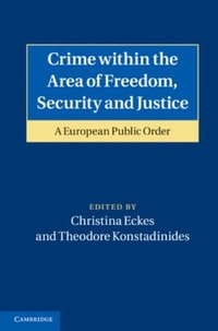 Crime within the Area of Freedom, Security and Justice (e-bok)
