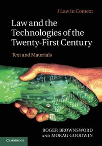 Law and the Technologies of the Twenty-First Century (e-bok)