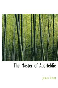 The Master of Aberfeldie (inbunden)