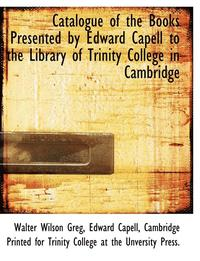 Catalogue of the Books Presented by Edward Capell to the Library of Trinity College in Cambridge (häftad)