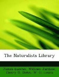The Naturalists Library (häftad)