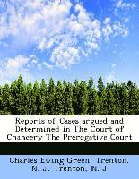 Reports of Cases Argued and Determined in the Court of Chancery the Prerogative Court (häftad)