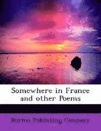 Somewhere in France and Other Poems (häftad)