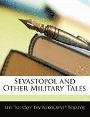 Sevastopol and Other Military Tales (häftad)