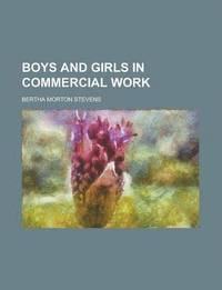 Boys and Girls in Commercial Work (häftad)