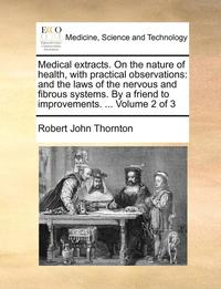 Medical Extracts. on the Nature of Health, with Practical Observations (häftad)