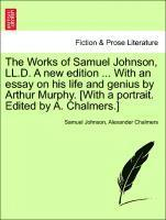 The Works of Samuel Johnson, LL.D. a New Edition ... with an Essay on His Life and Genius by Arthur Murphy. [With a Portrait. Edited by A. Chalmers.] (häftad)
