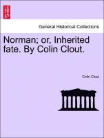 Norman; Or, Inherited Fate. by Colin Clout. (häftad)
