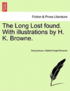 The Long Lost Found. with Illustrations by H. K. Browne.