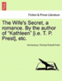 The Wife's Secret, a Romance. by the Author of 'Kathleen' [I.E. T. P. Prest], Etc.