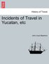 Incidents of Travel in Yucatan, Etc