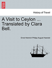 A Visit to Ceylon ... Translated by Clara Bell. (häftad)