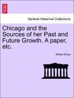 Chicago and the Sources of Her Past and Future Growth. a Paper, Etc. (häftad)
