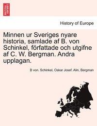 Radiodeltauno.it Minnen Ur Sveriges Nyare Historia, Samlade AF B. Von Schinkel, Forfattade Och Utgifne AF C. W. Bergman. Andra Upplagan. Tredje Delen Image