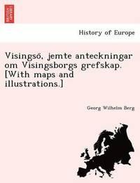 Radiodeltauno.it Visingso?, jemte anteckningar om Visingsborgs grefskap. [With maps and illustrations.] Image