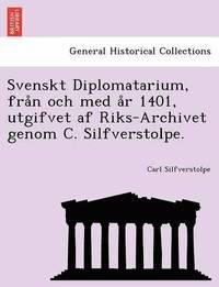 Skopia.it Svenskt Diplomatarium, fra n och med a r 1401, utgifvet af Riks-Archivet genom C. Silfverstolpe. Image