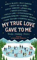My True Love Gave to Me: Twelve Holiday Stories (inbunden)