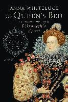 The Queen's Bed: An Intimate History of Elizabeth's Court (häftad)