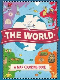 The World: A Map Coloring Book (häftad)