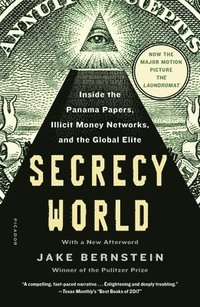 Secrecy World (Now the Major Motion Picture the Laundromat): Inside the Panama Papers, Illicit Money Networks, and the Global Elite (häftad)