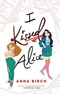 I Kissed Alice - Anna Birch - Bok (9781250219855) | Bokus