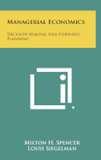Managerial Economics: Decision Making and Forward Planning (inbunden)