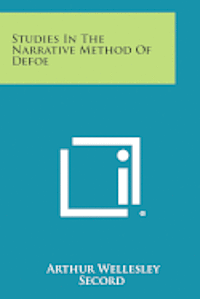 Studies in the Narrative Method of Defoe (häftad)