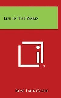 Life in the Ward (inbunden)