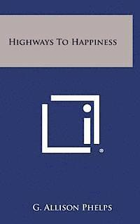 Highways to Happiness (inbunden)