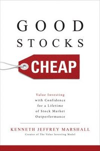 Good Stocks Cheap: Value Investing with Confidence for a Lifetime of Stock Market Outperformance (inbunden)