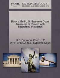 Buck V. Bell U.S. Supreme Court Transcript of Record with Supporting Pleadings (häftad)