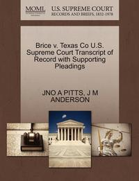 Brice V. Texas Co U.S. Supreme Court Transcript of Record with Supporting Pleadings (häftad)