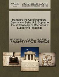 Hamburg Ins Co of Hamburg, Germany V. Beha U.S. Supreme Court Transcript of Record with Supporting Pleadings (häftad)