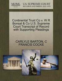 Continental Trust Co V. W R Bonsal &; Co U.S. Supreme Court Transcript of Record with Supporting Pleadings (häftad)