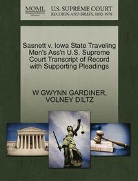 Sasnett V. Iowa State Traveling Men's Ass'n U.S. Supreme Court Transcript of Record with Supporting Pleadings (häftad)