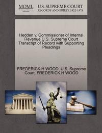 Hedden V. Commissioner of Internal Revenue U.S. Supreme Court Transcript of Record with Supporting Pleadings (häftad)