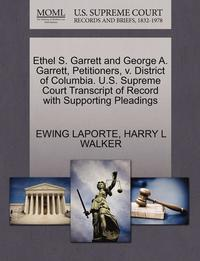 Ethel S. Garrett and George A. Garrett, Petitioners, V. District of Columbia. U.S. Supreme Court Transcript of Record with Supporting Pleadings (häftad)