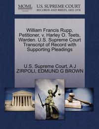 William Francis Rupp, Petitioner, V. Harley O. Teets, Warden. U.S. Supreme Court Transcript of Record with Supporting Pleadings (häftad)