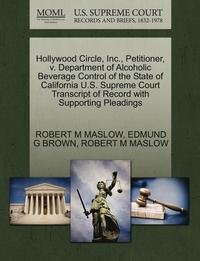 Hollywood Circle, Inc., Petitioner, V. Department of Alcoholic Beverage Control of the State of California U.S. Supreme Court Transcript of Record with Supporting Pleadings (häftad)