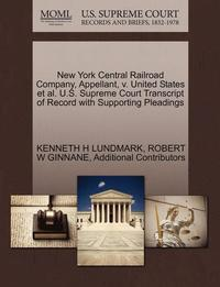 New York Central Railroad Company, Appellant, V. United States et al. U.S. Supreme Court Transcript of Record with Supporting Pleadings (häftad)