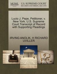 Lucio J. Pepe, Petitioner, V. New York. U.S. Supreme Court Transcript of Record with Supporting Pleadings (häftad)