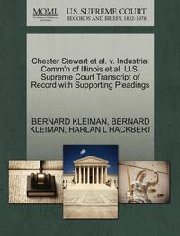 Chester Stewart Et Al. V. Industrial Comm'n of Illinois Et Al. U.S. Supreme Court Transcript of Record with Supporting Pleadings (häftad)