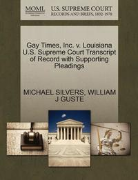 Gay Times, Inc. V. Louisiana U.S. Supreme Court Transcript of Record with Supporting Pleadings (häftad)